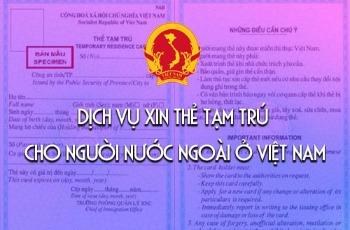 Xin thẻ tạm trú cho người nước ngoài ở Việt Nam